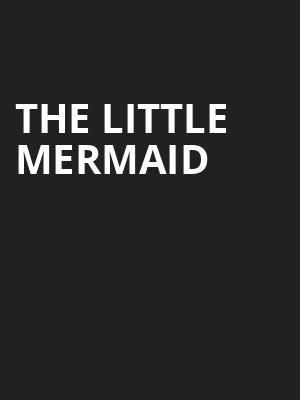 The Little Mermaid at Tilles Center Concert Hall