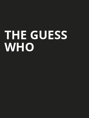 The Guess Who, Tilles Center Concert Hall, Greenvale
