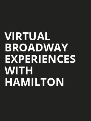 Virtual Broadway Experiences with HAMILTON, Virtual Experiences for Greenvale, Greenvale